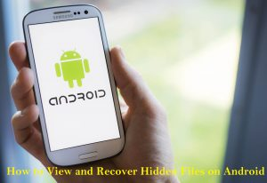 Recover Hidden Files on Android